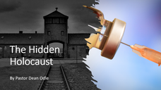 The Hidden Holocaust