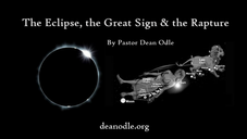 The Eclipse, the Great Sign & the Rapture
