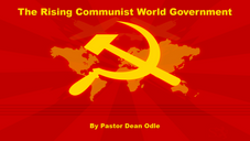 The Rising Communist World Government