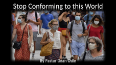 Stop Conforming to this World