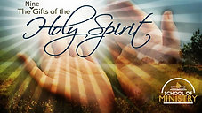 Church History & Function #9: The Nine Gifts of the Holy Spirit
