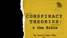 Conspiracy Theories & the Bible (Introduction)