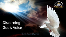 Church History & Function #8: Discerning God's Voice