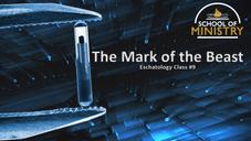 Eschatology #9: The Mark of the Beast