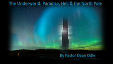 The Underworld: Paradise, Hell & the North Pole