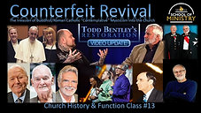 Church History & Function #13 - Counterfeit Revival