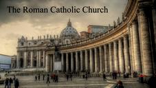 Church History & Function #5: The Roman Catholic Church