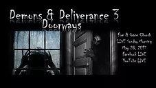 Demons & Deliverance Part 3: Doorways