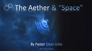 """The Aether & """"Space"""""""