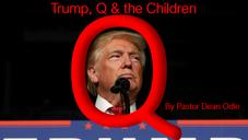 Trump, Q & the Children (Part 3)