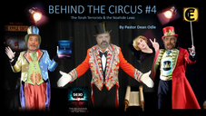 Behind the Circus Part 4: The Torah Terrorists & the Noahide Laws