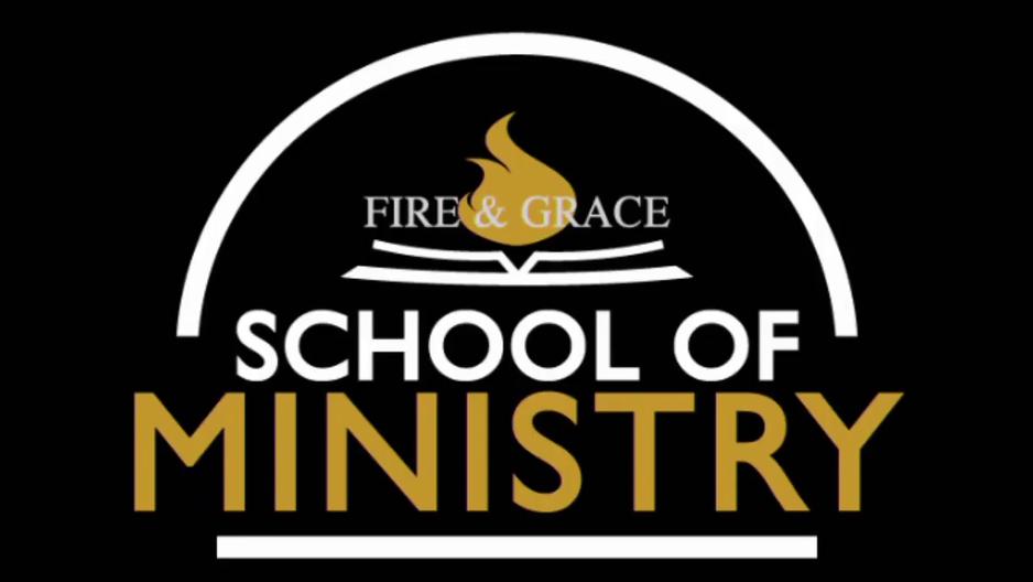 Fire & Grace School of Ministry (Public Classes)
