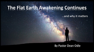 The Flat Earth Awakening Continues