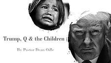 Trump, Q & the Children (Part 2)