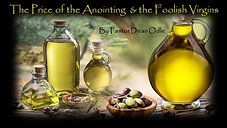 The Price of the Anointing & the Foolish Virgins