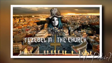 The Spirit of Jezebel & Satanists in the Church