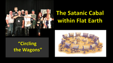 The Satanic Cabal Within Flat Earth: Circling the Wagons