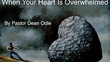When Your Heart Is Overwhelmed