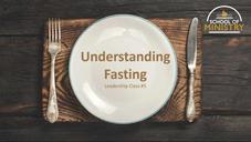Leadership #5: Understanding Fasting