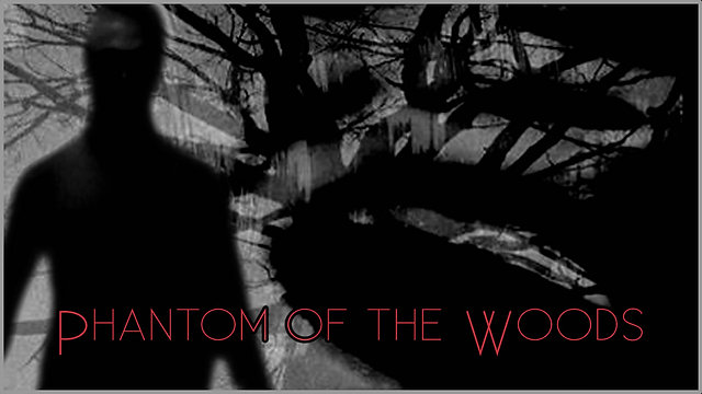 Phantom of the Woods - Teasers and Trailers