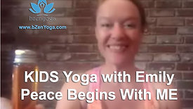 Kids Yoga with Emily - Peace Begins With Me