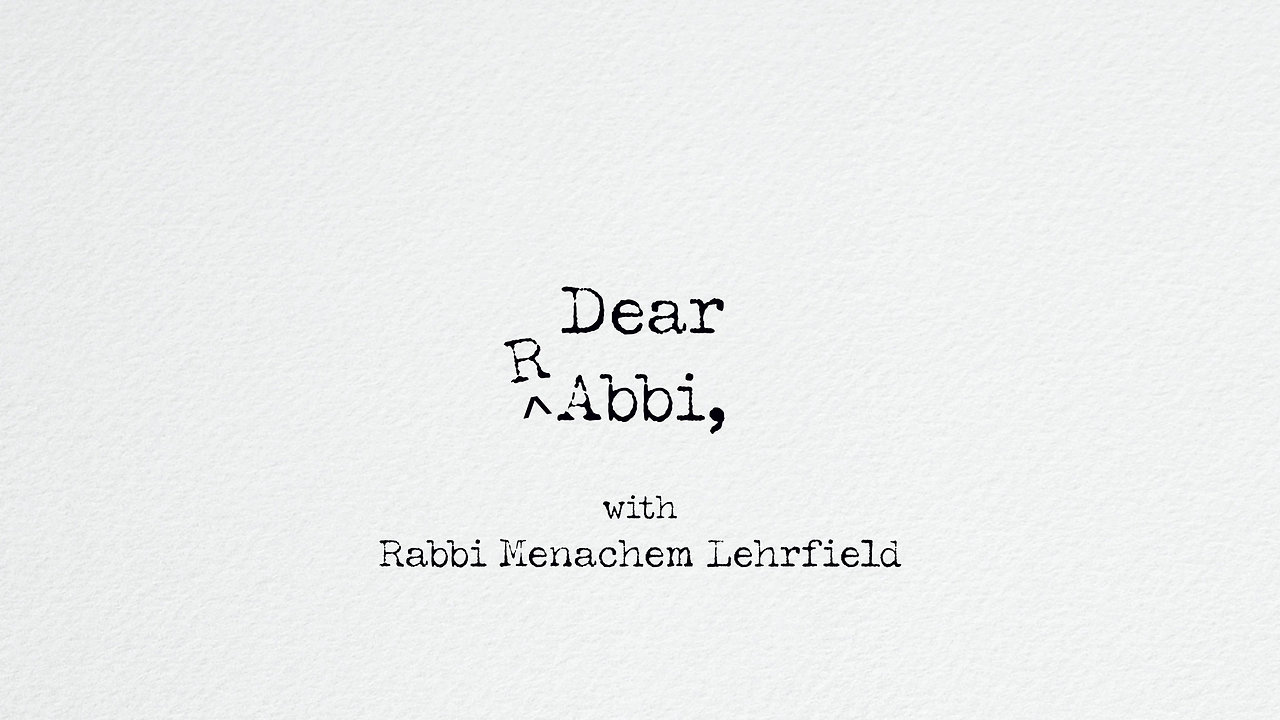 Dear Rabbi