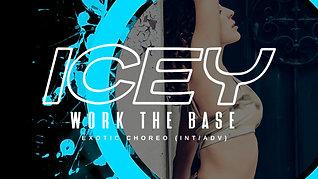 """ICEY"" WORK THE BASE EXOTIC CHOREO (INT/ADV)"