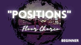 Positions Floor Choreo (Beg/Int)