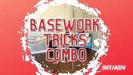 Basework Tricks Combo (Int/Adv)