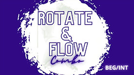 Rotate & Flow Combo (Beg/Int)