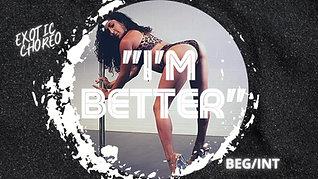 """I'm Better"" Exotic Choreo (INT/ADV)"
