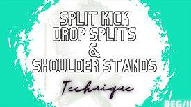 Split Kick Drop Splits & Shoulder Stands (Beg/Int))