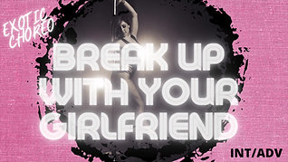 """Break Up W/ Your GF"" Exotic Choreo (INT/ADV)"