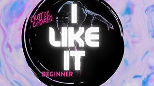 """""""I Like It"""" Exotic Choreography (BEGINNER)"""