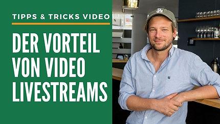 Vorteil von Video Livestreams