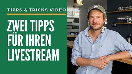 Zwei Tipps für Ihren Livestream