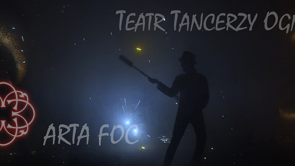 Teatr Tancerzy Ognia - Arta Foc
