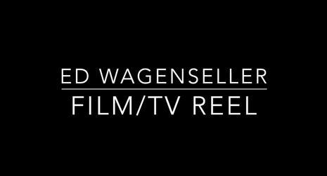 Ed Wagenseller_Film_TV_Reel