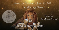Lesson For Sabbath, June 19, 2021 THE WARRING PHASE
