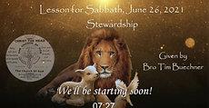 Lesson For Sabbath, June 26, 2021 STEWARDSHIP