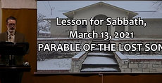 Lesson for Sabbath, March 13, 2021 PARABLE OF THE LOST SON