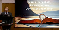 Lesson for Sabbath, February 6, 2021 Other Men and Women