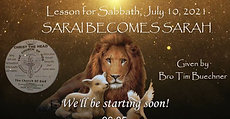 Lesson For Sabbath, July 10, 2021 SARAI BECOMES SARAH