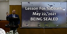 Lesson For Sabbath, May 22, 2021 BEING SEALED
