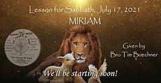 Lesson For Sabbath, July 17, 2021 MIRIAM