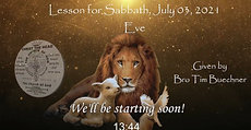 Lesson For Sabbath, July 3, 2021 EVE