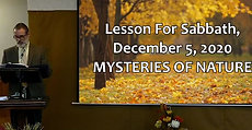 Lesson For Sabbath, December 5, 2020 MYSTERIES OF NATURE