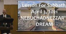Lesson For Sabbath, April 3, 2021 NEBUCHADNEZZAR'S DREAM