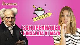 CUCINA CON BIA 03 | Schopenhauer e l'Insalatadi Maya