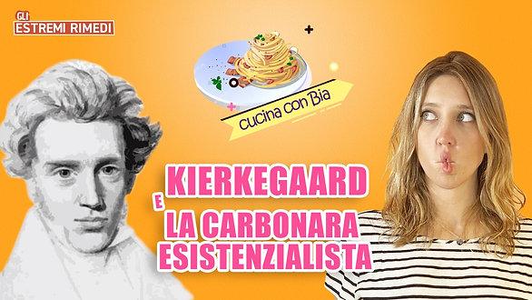 CUCINA CON BIA   Kierkeegaard e la Carbonara Esistenzialista